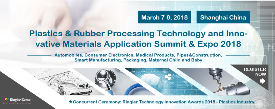 PLASTICS & RUBBER PROCESSING TECHNOLOGY AND INNOVATIVE MATERIALS APPLICATION SUMMIT 2018