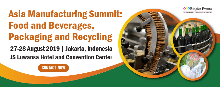 2019 Asia Manufacturing Summit: Food and Beverages, Packaging and Recycling