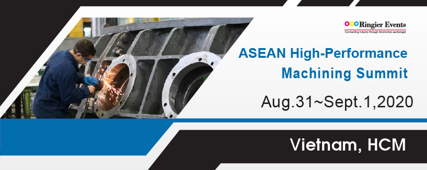 ASEAN High-Performance Machining Summit 2020— Autoparts, 3C, Home appliances