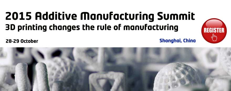 Additive Manufacturing Summit 2015