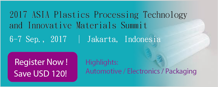 2017 Asia Plastics Processing Technology & Innovative Materials Summit