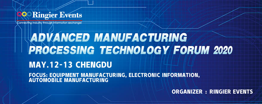 Advanced Manufacturing Processing Technology Forum 2020