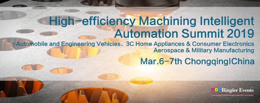 High-efficiency Machining Intelligent Automation Summit 2019
