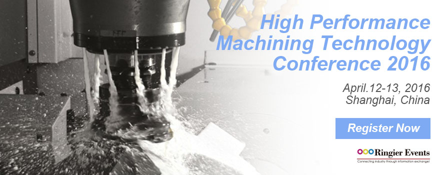 High Performance Machining Technology Conference 2016
