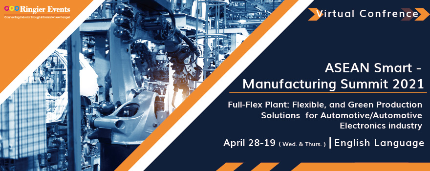 ASEAN Smart Manufacturing Summit 2021- Full-Flex Plant: Flexible, and Green Production Solutions  for Automotive/Automotive Electronics industry