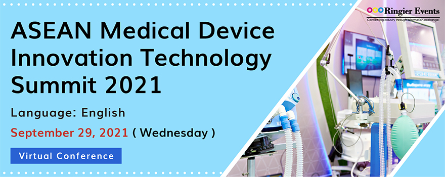 ASEAN Medical Device Innovation Technology Summit 2021