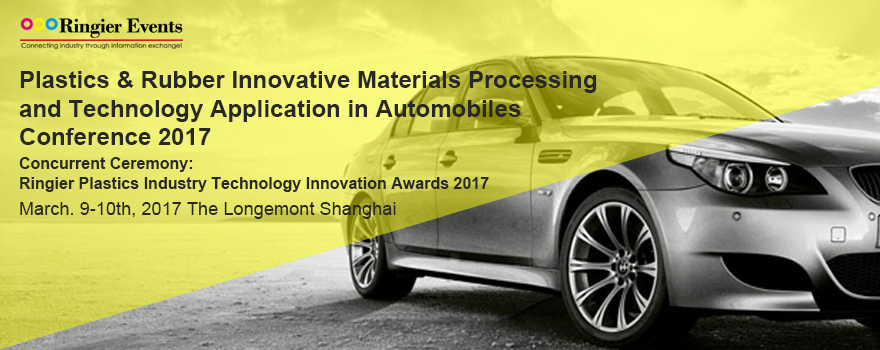 Plastics & Rubber Innovative Materials and Technology Application in Automobiles Conference 2017
