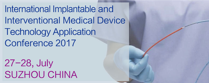 International Implantable and Interventional Medical Device Emerging Technology Application Conference 2017