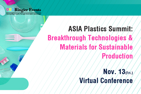 ASIA Plastics Summit: Breakthrough Technologies & Materials for Sustainable Production