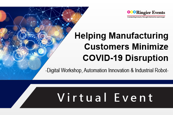 Helping Manufacturing Customers Minimize COVID-19 Disruption