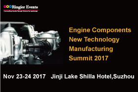 Engine Components New Technology Manufacturing Summit 2017