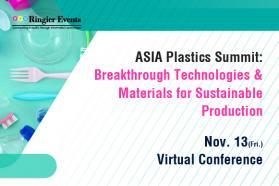 ASIA Plastics Summit: Breakthrough Technologies & Materials for Sustainable Production