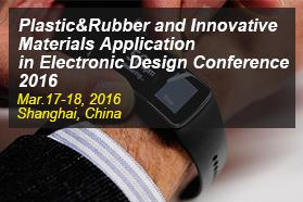 Plastics & Rubber and Innovative Materials Application in Electronic Design Conference 2016