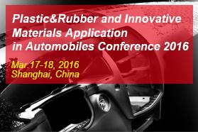 Plastics & Rubber and Innovative Materials Application in Automobiles Conference 2016